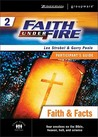 Faith Under Fire 2 Faith & Facts Participant's Guide (ZondervanGroupware Small Group Edition)