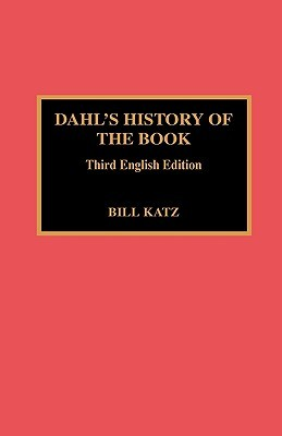 Dahl's History of the Book by William A. Katz