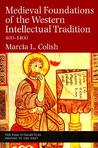 Medieval Foundations of the Western Intellectual Tradition, 400-1400