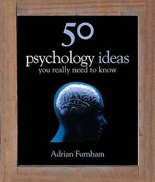 50 Psychology Ideas You Really Need to Know by Adrian Furnham