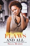Flaws and All by Shana Burton