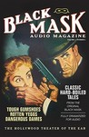 Black Mask Audio Magazine, Volume 1, Number 1: Classic Hard-Boiled Tales from the Original Black Mask