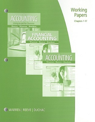 Working Papers: Chapters 1-17 for Accounting, Financial Accounting, or Accounting Using Excel for Success