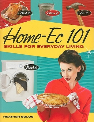 Home-Ec 101 by Heather Solos