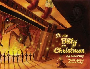 It Ate Billy on Christmas by Steven Daily