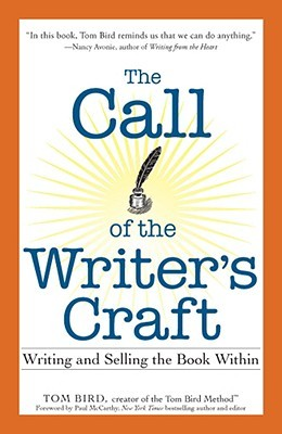 The Call of the Writer's Craft: Writing and Selling the Book Within