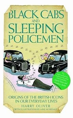 Black Cabs And Sleeping Policeman: Origins Of The British Icons In Our Everyday Lives
