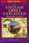 The English Abbey Explained: Monasteries, Priories