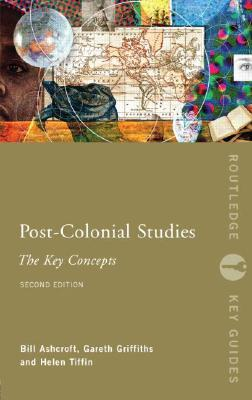 Post-Colonial Studies by Bill Ashcroft
