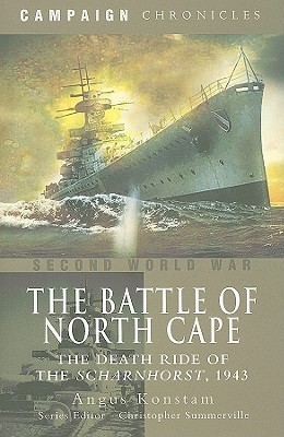 The Battle of North Cape: The Death Ride of the Scharnhorst, 1943