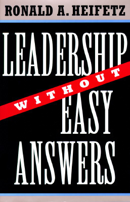 Leadership Without Easy Answers by Ronald A. Heifetz
