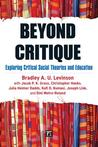 Beyond Critique: Exploring Critical Social Theories and Education