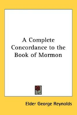 A Complete Concordance to the Book of Mormon A-K