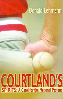 Courtland's Spirits: A Carol for the National Pastime