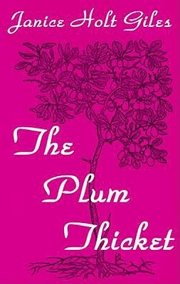 The Plum Thicket by Janice Holt Giles