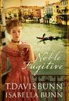The Noble Fugitive (Heirs of Acadia, # 3)