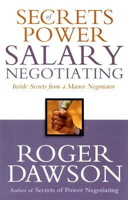 Secrets of Power Salary Negotiating by Roger Dawson