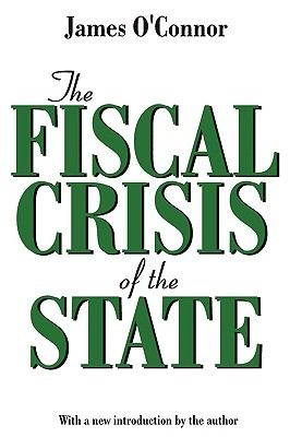 The Fiscal Crisis of the State by James O'Connor
