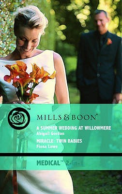 A Summer Wedding At Willowmere / Miracle: Twin Babies