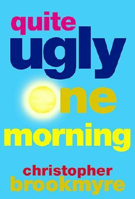 Quite Ugly One Morning by Christopher Brookmyre
