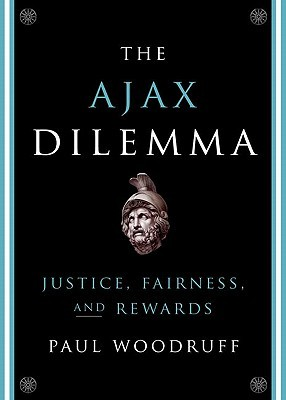 The Ajax Dilemma by Paul Woodruff