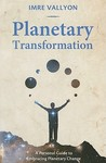 Planetary Transformation: A Personal Guide to Embracing Planetary Change