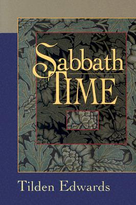 Sabbath Time: Understanding And Practice For Contemporary Christians