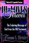 He Loves Forever: The Enduring Message of God from the Old Testament