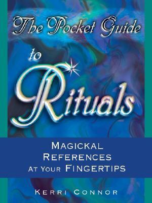 The Pocket Guide to Rituals by Kerri Connor