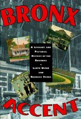 Bronx Accent: A Literary and Pictorial History of the Borough