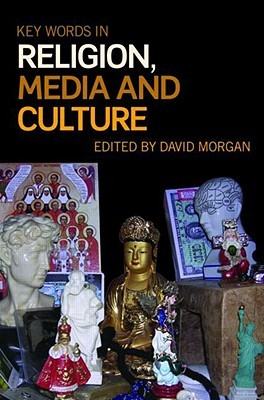 Key Words in Religion, Media and Culture by Morgan David