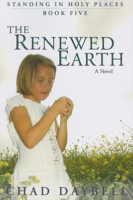 The Renewed Earth by Chad Daybell
