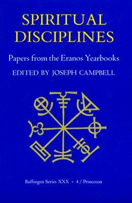 Spiritual Disciplines:   Papers from the Eranos Yearbooks