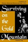 Surviving on the Gold Mountain: A History of Chinese American Women and Their Lives