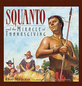 Squanto and the Miracle of Thanksgiving by Eric Metaxas