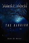 The Books of James C. Patch: The Barrier