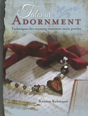 Tales of Adornment: Techniques for Creating Romantic Resin Jewelry