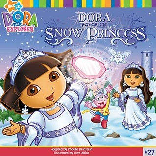 Dora Saves the Snow Princess by Dave Aikins