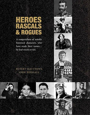 Heroes, Rascals And Rogues