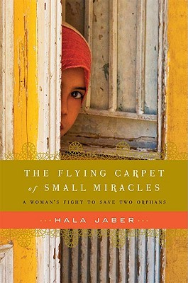 The Flying Carpet of Small Miracles by Hala Jaber