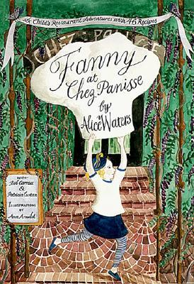 Fanny at Chez Panisse by Alice Waters