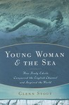 Young Woman and the Sea: How Trudy Ederle Conquered the English Channel and Inspired the World