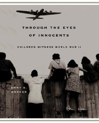 Through The Eyes Of Innocents by Emmy E. Werner