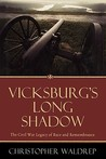 Vicksburg's Long Shadow: The Civil War Legacy of Race and Remembrance