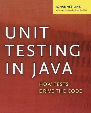 Unit Testing in Java by Johannes Link