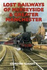 Lost Railways Of Merseyside And Greater Manchester (Lost Railways)