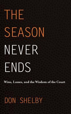 The Season Never Ends by Don  Shelby