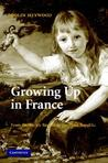 Growing Up in France: From the Ancien Regime to the Third Republic
