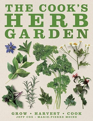 The Cook's Herb Garden by Jeff Cox