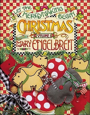 Christmas With Mary Engelbreit: Let the Merrymaking Begin (Engelbreit, Mary. Christmas With Mary Engelbreit, Vol. 1.)